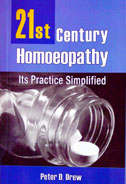 21st Century Homoeopathy: Its Practice Simplified
