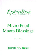 Spirulina: Micro Food Macro Blessings 2nd Ed.